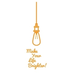 Funny Motivational picture of an incandescent lamp vector image vector image