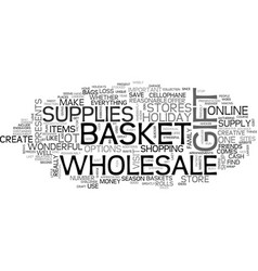 wholesale gift basket supplies text word cloud vector image vector image