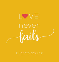 Biblical phrase from 1 corinthians 138 love never vector