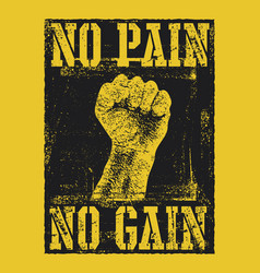 No pain no gain with fist hand vector