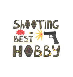 Shooting best hoblettering gun and bullet vector