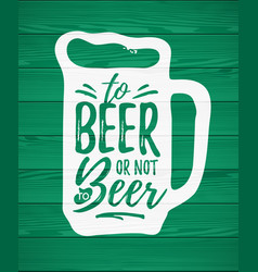 To beer or not to beer funny handdrawn dry brush vector