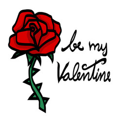 Be my valentine rose with thorn vector