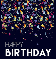 happy birthday card with party confetti background vector image