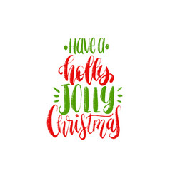 Have a holly jolly christmas lettering new vector