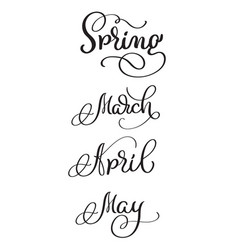 spring months march april may words on white vector image