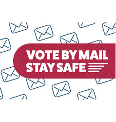vote mail stay safe concept the 2020 united vector image