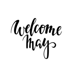 welcome may hand drawn calligraphy and brush pen vector image