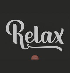 hand drawn lettering relax elegant modern vector image