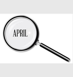 april magnifying glass vector image