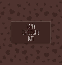 happy chocolate day festive card with hearts vector image