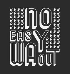 No easy way out t shirt print vector
