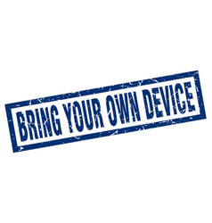 Square grunge blue bring your own device stamp vector
