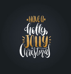 have a holly jolly christmas lettering new vector image