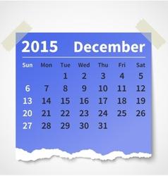 Calendar december 2015 colorful torn paper vector image vector image