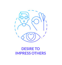 Desire to impress others blue gradient concept vector