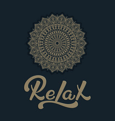Hand drawn lettering relax with a roud mandala vector