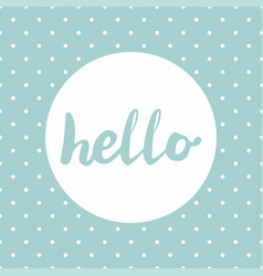 Hello sign in frame on mint green background vector