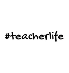 Teacher life hashtag text or phrase lettering vector