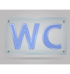 Transparent sign toilet on the plate vector