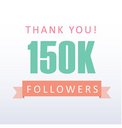 150k followers thank you number with banner vector
