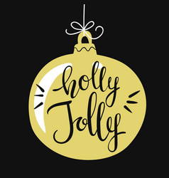 hand-written lettering phrase holly jolly vector image