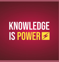 knowledge is power life quote with modern vector image