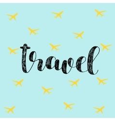 Travel Brush lettering vector