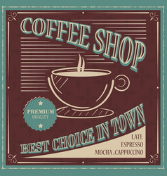 coffee shop retro poster design best choice in vector image