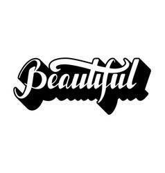 handwritten modern calligraphy phrase beautiful vector image