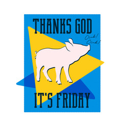 thanks god its friday poster vintage hand drawn vector image