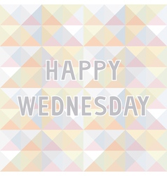 Happy Wednesday background2 vector image vector image