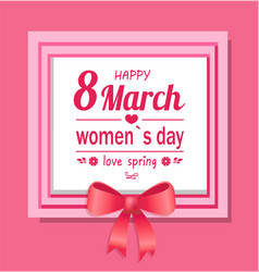 happy womens day eight march love spring greeting vector image