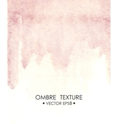 Hand drawn ombre texture Watercolor painted light vector