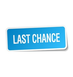 Last chance blue square sticker isolated on white vector