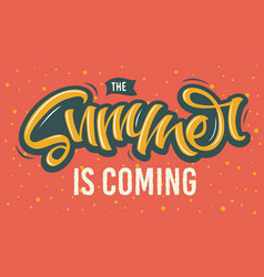 the summer is coming brush lettering typographic vector image