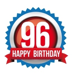 Ninety six years happy birthday badge ribbon vector
