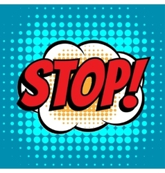 Stop comic book bubble text retro style vector image