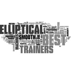 who makes the best elliptical trainers text word vector image