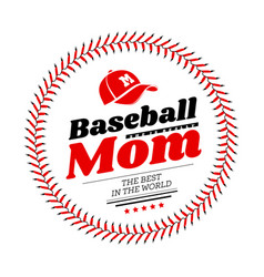 Baseball mom emblem with baseball lacing and a hat vector