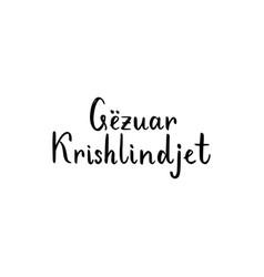Merry christmas brush lettering on albanian vector