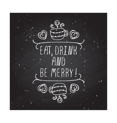 Eat drink and be merry - typographic element vector