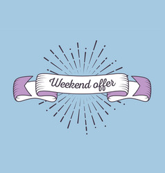 Trendy retro ribbon with text weekend offer and vector