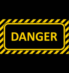 warning sign banner danger striped frame danger vector image