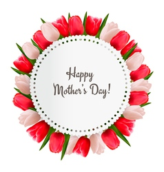 Red and white tulips with Happy Mothers Day note vector image