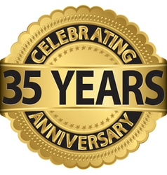 Celebrating 35 years anniversary golden label vector