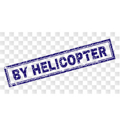 Grunge by helicopter rectangle stamp vector