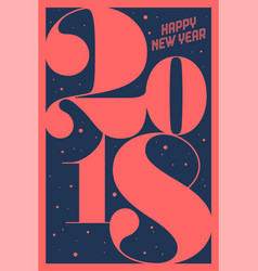 Greeting card happy new year 2018 vector