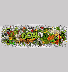 Cartoon cute doodles goal word vector