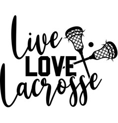 Live love lacrosse on white background vector
